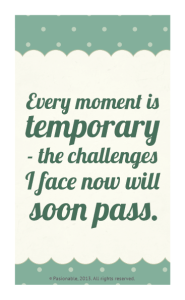 every moment is temporary